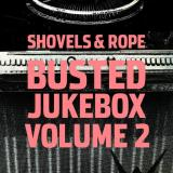 ShovelsandRope Busted Jukebox vol.. 2